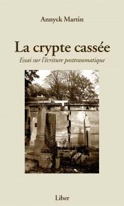 La crypte cassée — Essai sur l'écriture posttraumatique